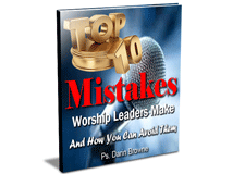 Top Ten Mistakes for Worship Leaders